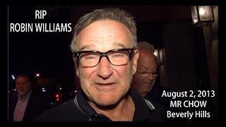 Robin Williams Rest in Peace Last Video at Mr Chow 080213
