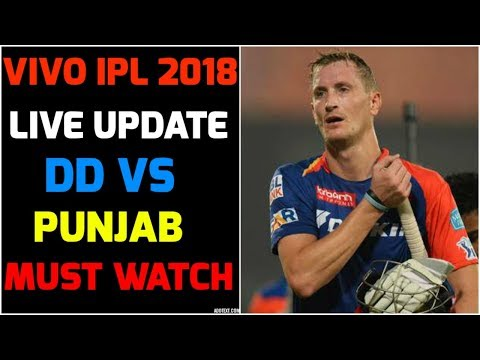 Live Update : Vivo Ipl 2018 , DD Vs Kings 11 Punjab , Must Watch ||