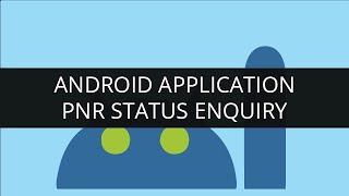 Edureka.in Student Project App - PNR Status Enquiry Android application | Edureka