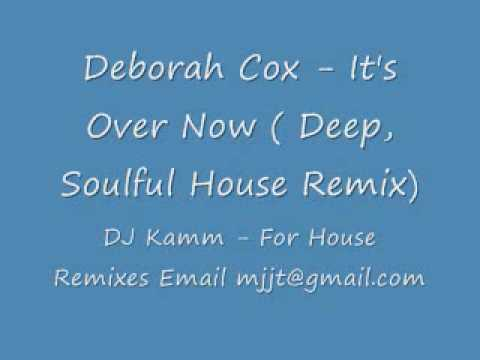 Deborah Cox - Its Over Now ( Deep, Soulful House Remix) Video