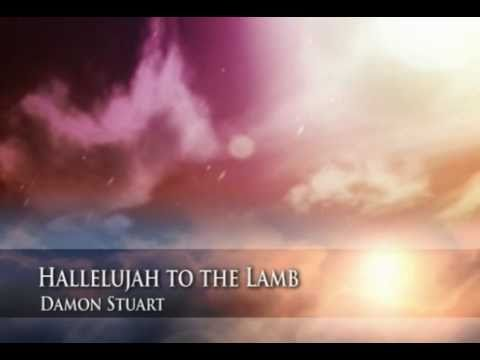 Hallelujah to the Lamb - Damon Stuart