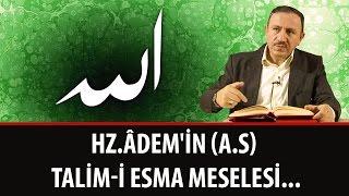 Osman BOSTAN - Hz.Âdem'in (a.s) Talim-i Esma Meselesi