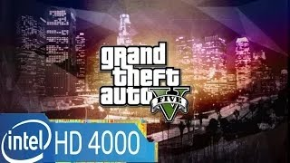 GTA 5 PC High Graphics on Intel HD Graphics 4000