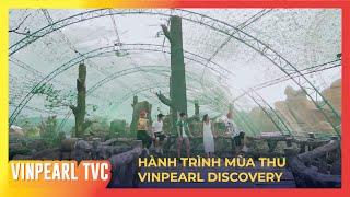 Hành trình mùa thu Vinpearl Discovery