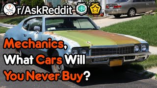 Mechanics, What Cars Will You Never Buy? 🚗 (r/AskReddit)