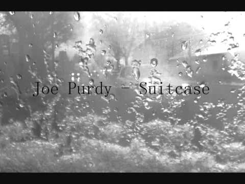 Joe Purdy - Suitcase