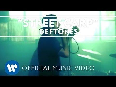 Deftones - Street Carp