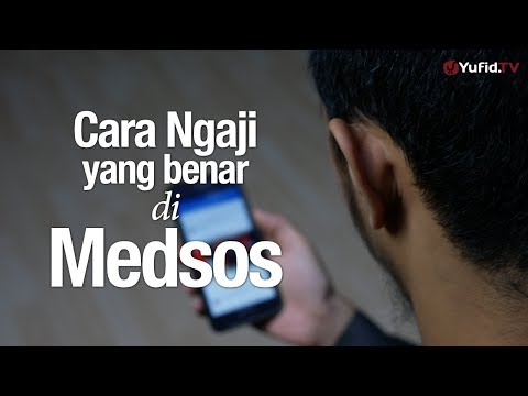 Ceramah Singkat: Cara Ngaji yang Benar di Medsos - Ustadz Dr. Sofyan Baswedan, M.A.