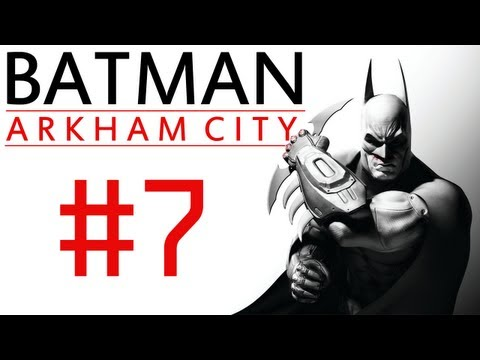 Batman Arkham City: Campaign Playthrough ep. 7