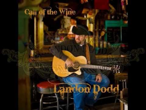 Landon Dodd - Call Of The Wine