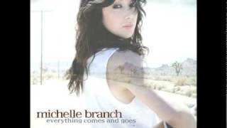 Watch Michelle Branch Everything Comes And Goes video