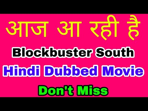 Today television and youtibe premiere latest South Hindi dubbed movie