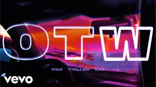 Khalid - OTW ft. 6LACK, Ty Dolla $ign (BURNS Version) (Official Audio)