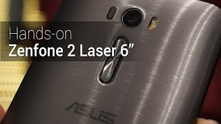 Hands-on: Zenfone 2 Laser 6"