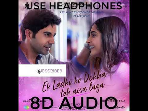EK LADKI KO DEKHA TOH AISA LAGA 8D SONG CREDIT:- Saregama India Ltd | USE HEADPHONES