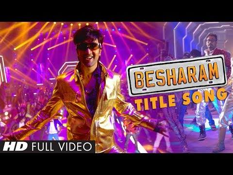 Besharam Title Song || Full Video (HD) || Ranbir Kapoor Pallavi...