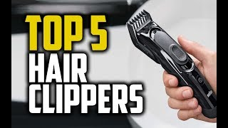 Best Hair Clippers in 2018 - Which Is The Best Hair Clipper?
