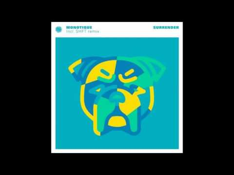 Monotique - Surrender (SHFT Remix)