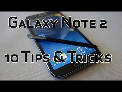 Samsung Galaxy Note 2 - Best 10 Tips & Tricks