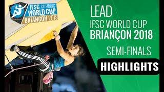 IFSC Climbing World Cup Briançon 2018 - Lead Semi-Finals Highlights