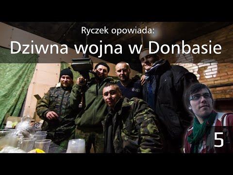 Dziwna Wojna W Donbasie | Ryczek Opowiada (#5)