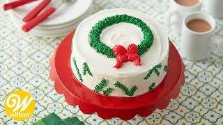 How to Make a Christmas Wreath Cake | Wilton
