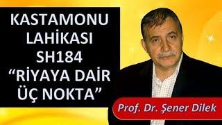 Prof. Dr. Şener Dilek - Kastamonu Lahikası - Sh184 - Riyaya Dair Üç Nokta Yazılacak