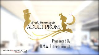 Adult Prom Tucson 2018 (Directed by J.J.Williams)