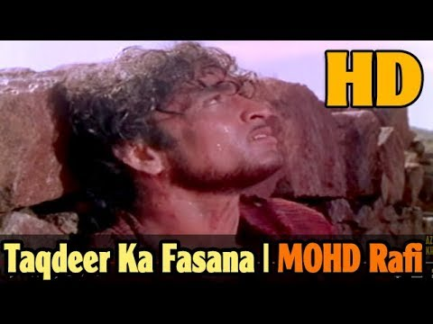 Taqdeer Ka Fasana [HD] - Mohd Rafi - Sehra