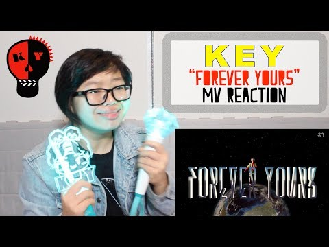 【KY】KEY(키) - Forever Yours(ft. Soyou) MV REACTION