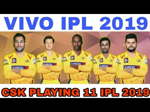 IPL 2019 : CSK Playing 11 2019 || Chennai Super King Playing 11||CSK team squad 2019||IPL news 2019
