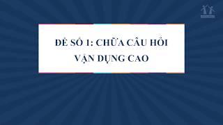 Đề số 1: Chữa câu hỏi Vận dụng cao - Lớp 12 - Thầy Nguyễn Thanh Tùng - PEN-I -2018