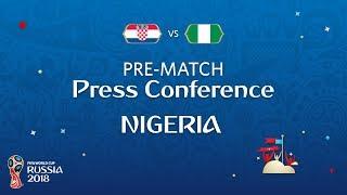 FIFA World Cup™ 2018: Croatia - Nigeria: Nigeria Pre Match Press Conference