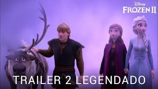 Frozen II • Trailer 2 Legendado