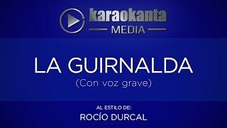 Karaokanta - Rocío Dúrcal - La guirnalda / ( Voz Grave )