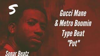 """[FREE] Gucci Man & Metro Boomin' Type Beat - """"Pot""""   2017 Droptopwop Type Beat"""