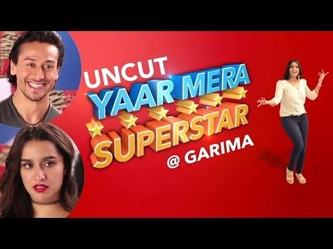 Shraddha Kapoor & Tiger Shroff On Yaar Mera Superstar | Baaghi | UNCUT! | EXCLUSIVE