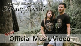 Download Lagu HarmoniA ft. Rusmina Dewi - Sehidup Semati (Official Music Video) Gratis STAFABAND