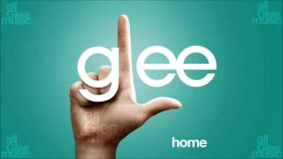 Glee - Home (STUDIO) [feat. Kristin Chenoweth] | Home