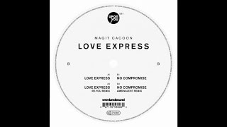 Magit Cacoon - Love Express (Re.You Remix)
