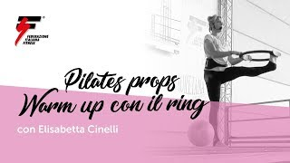 Pilates props: Warm up con il ring con Elisabetta Cinelli
