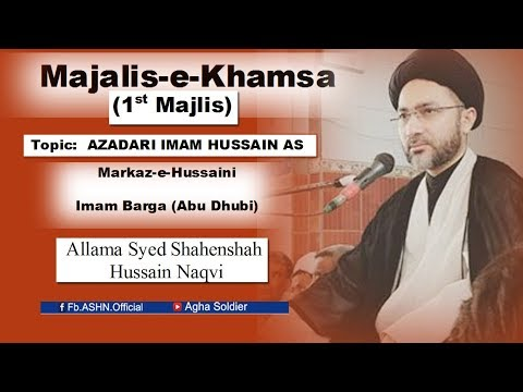 Majalis-e-Khamsa: Topic:  AZADARI IMAM HUSSAIN (a.s) by Allama Shahenshah Hussain Naqvi
