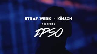STRAF WERK x KÖLSCH presents IPSO | Line-up Amsterdam Dance Event 2018