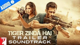 Tiger Zinda Hai - Official Trailer Soundtrack | Salman Khan | Katrina Kaif  from YRF Music