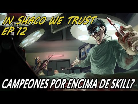 IN SHACO WE TRUST | EP 12 | Counters, Flamers, y mucho SCRIPT xDDD