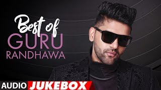 Best of Guru Randhawa | Guru Randhawa Birthday Special | Audio Jukebox | Songs 2018 | T-Series