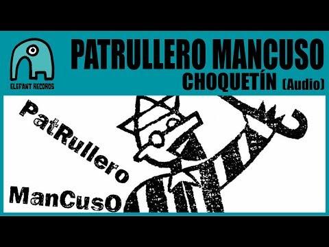 PATRULLERO MANCUSO - Choquetín [Audio]