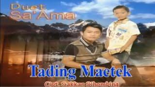 Duet Sa'ama Sahat & Ruben Nababan - Tading Maetek