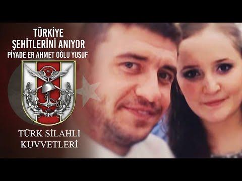 Türkiye Şehitlerini Anıyor - Piyade Er Ahmet Oğlu Yusuf