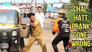 Chal Hatt Prank Gone Wrong   Prank in India   Shubham Sharma